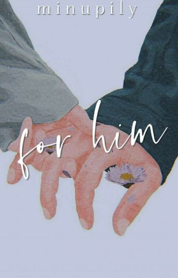 For Him » Poetry