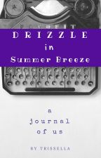 Drizzle in Summer Breeze by trissella