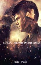 Malec - Depois da História {LGBTQ+} by CaTaRiNa__PiNhO
