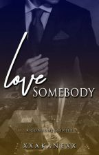 Love Somebody by xxakanexx