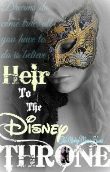 Heir To The Disney Throne || A Disney FanFic