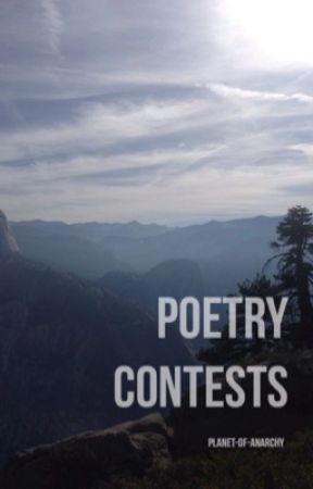 Poetry Contests (OPEN) by Planet-Of-Anarchy