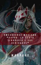《Omegaverse》~ 『Nueva Jerarquía: Kappa』 by Marlene-shan