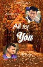 [1516] All For You [End] by chanhchua310