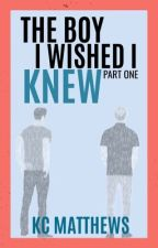 The Boy I Wished I Knew(Freshman Year) by Reader_Life2017