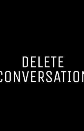 DELETE CONVERSATION by Ariannakim22