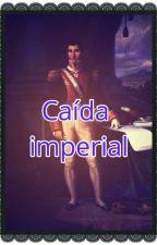 Caída imperial by KimiSenRuSo18