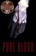 Pure Blood [Book IV] by UnderMySkin