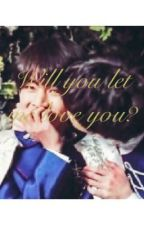 Will you let me love you? Vkook ff by Emmaandbluebooks