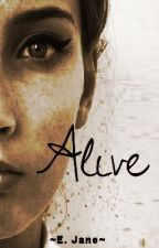 Alive (Book 1) by speakandbeHeard