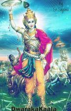    DwarakaKaala    by MadhavaPriyaa