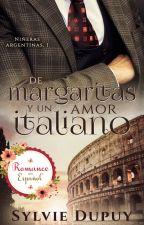 De Margaritas y Un Amor italiano {Libro 1~Serie: NA©} ~ Solo 15 capítulos by autumn-may