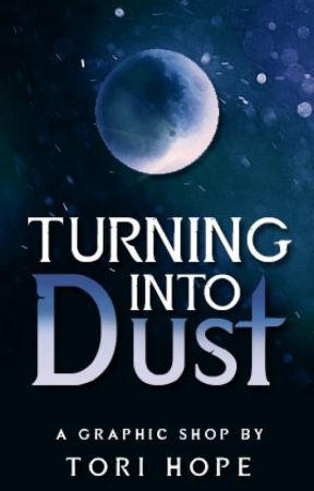 Turning To Dust // A Graphics Shop by ToriHope-