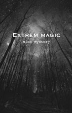 Extrem Magic by miss-mystery-world