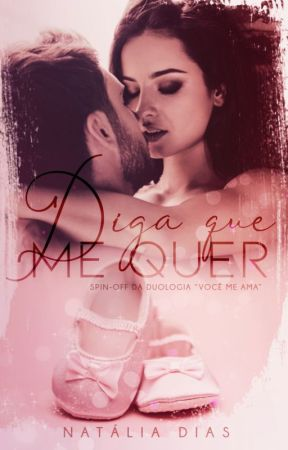 Diga que me quer - Spin-off by natyodias