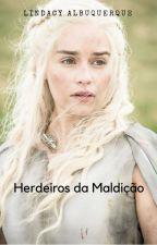 Herdeiros da Maldição by lindacyindomada
