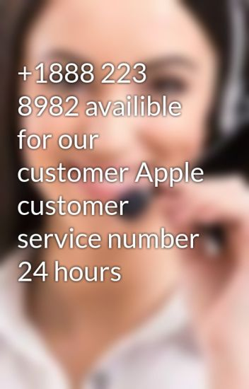 1888 223 8982 availible for our customer Apple customer service