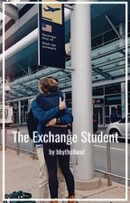 The Exchange Student // t.h. by bbytholland