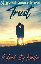Trust ~ A Second Chance To Love (Hold Till November)  by The_Sarcastic_Girl_