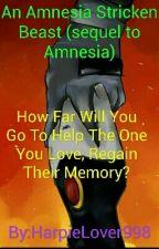 An Amnesia Stricken Beast (sequel to Amnesia) by GremlinLover998
