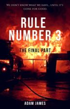 Rule Number 3... The Final Part by AJ97622