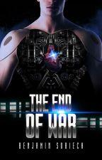 THE END OF WAR (Watty Award Winner) by BenSobieck