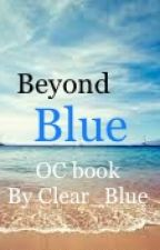 Beyond Blue // Original Characters Book by Clear_Blue
