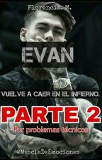 EVAN PARTE 2 by MesclaDeEmociones