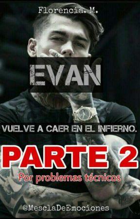 EVAN PARTE 2 (Completa) ❤️ by MesclaDeEmociones