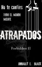 ATRAPADOS (P.P 2) (SIN EDITAR) by AlmendraWalzen