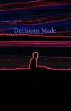 Decisions Made by dedewoahwoah