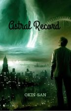 Astral Record by Okin-san