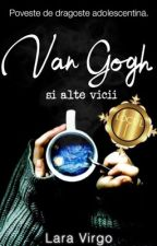 Van Gogh și alte vicii by LaraVirgo