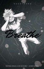 Breathe by KusoYuuko