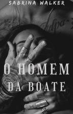 O Homem da Boate.  by sabriinawalker