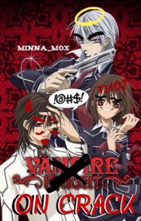 Vampire Knight ON CRACK by Minna_Mox