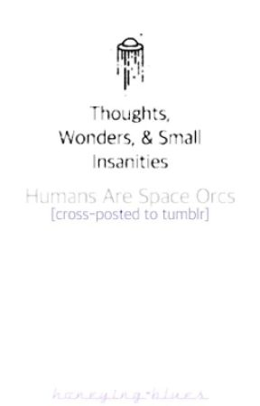 Humans Are Space Orcs - Vol  1 - Body Positivity