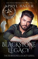 The Blackstone Legacy by AprylBaker7