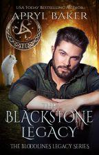 The Blackstone Legacy by AprylBaker7