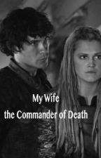 My Wife the Commander of Death by BombsOnMondayMorning