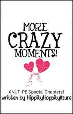 MORE CRAZY MOMENTS! by HippityHoppityAzure