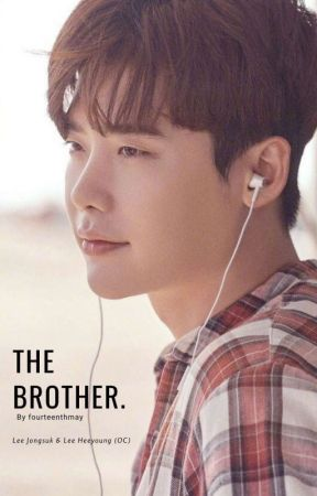 The Brother. [Lee Jongsuk Fanfiction] by fourteenthmay