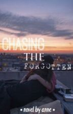 Chasing The Forgotten  by anne_luvs