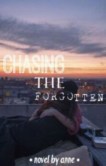 Chasing The Forgotten
