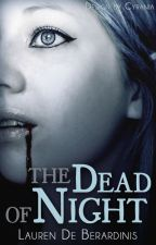 The Dead of Night [Wattys2014] by a__girl__who__writes