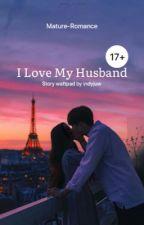 I Love My Husband  by IndyJuw