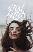 Silent Bullets by justafangorl