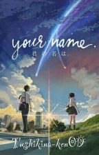 Your Name Part 1 by rawrkitty09