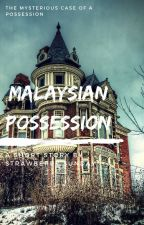 Malaysian Possession - Short Horror Story by StrawberrySunday1877