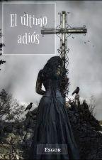 El Último Adiós © by -EsGor-
